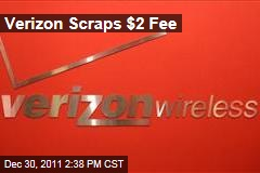 Verizon Wireless Scraps $2 'Convenience' Fee