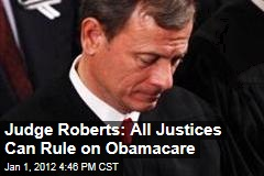 Supreme Court Chief Justice John Roberts: My Peers Can Rule on Obamacare