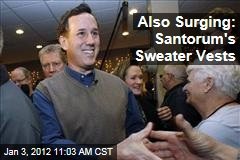 Rick Santorum&#39;s Sweater Vests Also Surging