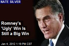 Romney's 'Ugly' Win Is Still a Big Win
