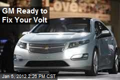 GM Ready to Fix Your Volt