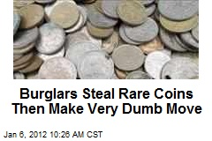Burglars Steal Rare Coins Then Make Very Dumb Move