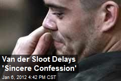 Van der Sloot Delays &amp;#39;Sincere Confession&amp;#39;