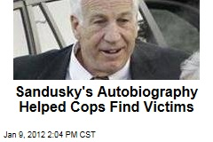 Jerry Sandusky Book &#39;Touched&#39; Helped Find Victims in Penn State Sex Abuse Case