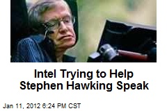 Intel Trying to Help Stephen Hawking Speak