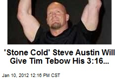 &amp;#39;Stone Cold&amp;#39; Steve Austin Will Give Tim Tebow His 3:16...