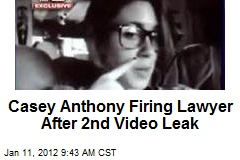 Casey Anthony Firing Lawyer After 2nd Video Leak