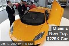 Miami's New Toy: $229K Car