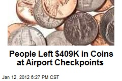 People Left $409K in Coins at Airport Checkpoints