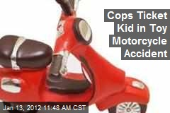 Cops Ticket Kid in Toy Motorcycle Accident