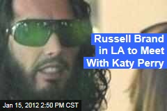 Russell Brand in Los Angeles to Meet With Katy Perry