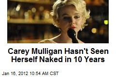 Carey Mulligan Hasn't Seen Herself Naked in 10 Years