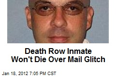 Death Row Inmate Won't Die Over Mail Glitch