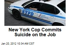 NYPD Cop Commits Suicide on the Job