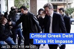 Critical Greek Debt Talks Hit Impasse