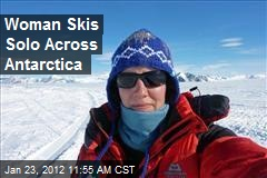 Woman Skis Solo Across Antarctica
