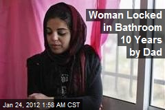 Woman Locked in Bathroom 10 Years by Dad