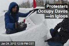 Occupy WEF Builds Igloos in Davos
