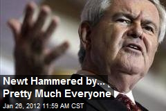 Newt Hammered by... Pretty Much Everyone