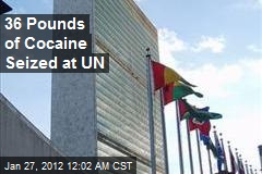 36 Pounds of Cocaine Seized at UN
