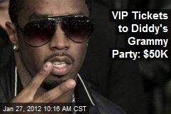 VIP Tickets to Diddy's Grammy Party: $50K