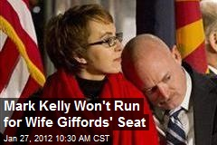 Mark Kelly Won't Run for Wife Giffords' Seat