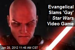 Evangelical Slams &amp;#39;Gay&amp;#39; Star Wars Video Game