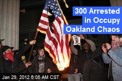 300 Arrested in Occupy Oakland Chaos