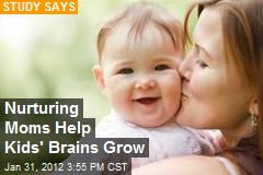 Nurturing Moms Help Kids' Brains Grow