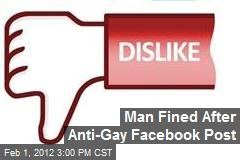 Man Fined After Anti-Gay Facebook Post