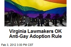 Virginia Lawmakers OK Anti-Gay Adoption Rule