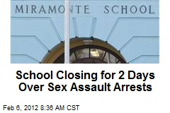 School Closing for 2 Days Over Sex Assault Arrests