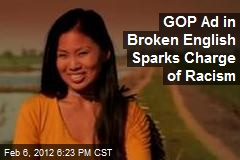 GOP Ad in Broken Chinese Sparks Charge of Racism