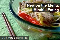 New on the Menu: Mindful Eating