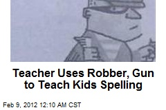 Pistol-Packin' Thug Used to Teach Kindergarten Spelling