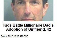 Kids Battle Millionaire Dad&amp;#39;s Adoption of Girlfriend, 42