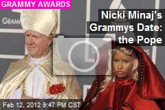 Nicki Minaj's Grammys Date: the Pope