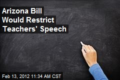 Arizona Bill Would Restrict Teachers&amp;#39; Speech