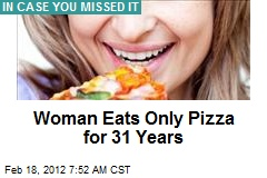 Woman Eats Only Pizza for 31 Years