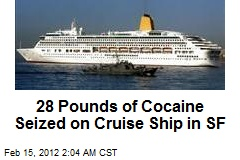 28 Pounds of Cocaine Seized on Frisco Cruise Ship