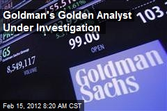 Goldman's Golden Analyst Under Investigation