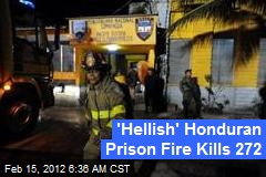 'Hellish' Honduran Prison Fire Kills 272
