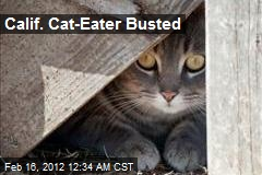 Calif. Cat-Eater Busted