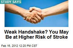 Weak Handshake? You May Be at Higher Risk of Stroke