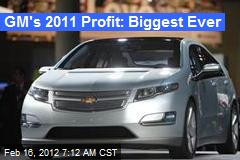 GM's 2011 Profit: Biggest Ever