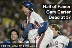 Hall of Famer Gary Carter Dead at 57