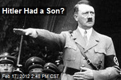 Hitler Had a Son?