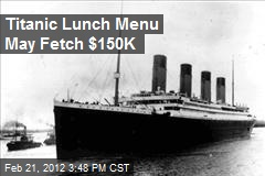 Titanic Lunch Menu May Fetch $150,000