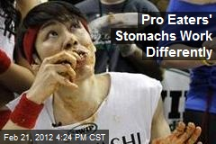 Pro Eaters' Stomachs Work Differently
