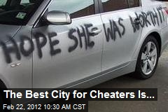 The Best City for Cheaters Is...